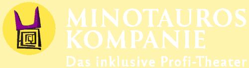 MINOTAUROS KOMPANIE  – Das inklusive Profi-Theater